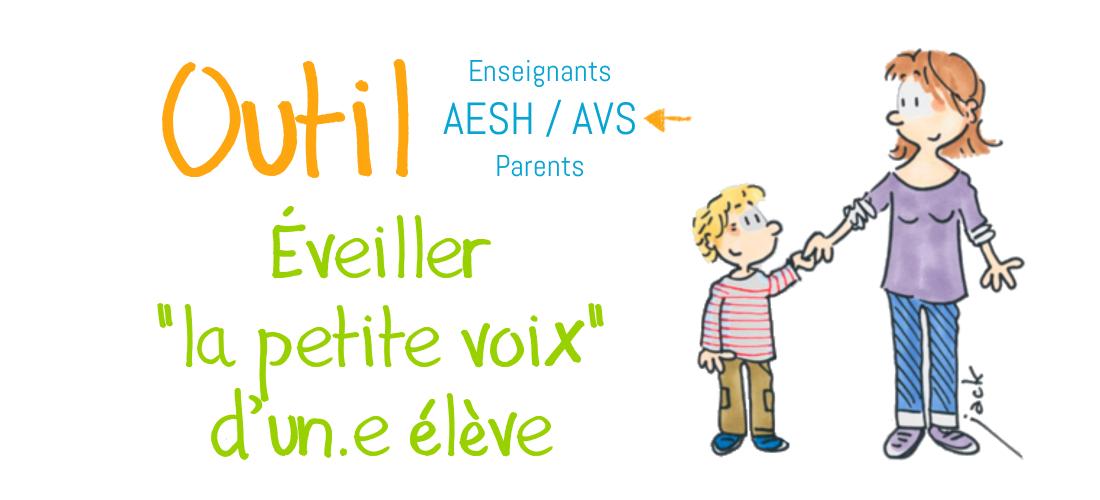 Outil – Éveiller «la petite voix» d'un.e élève (AVS/AESH)
